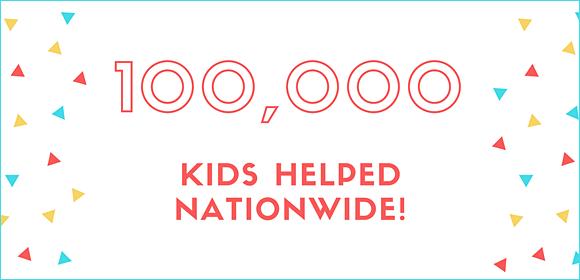 100,000 Kids Helped Nationwide